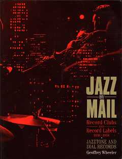 Jazz By Mail - Record Clubs and Record Labels 1936-1958